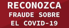 RECONOZCA FRAUDE sobre el COVID-19