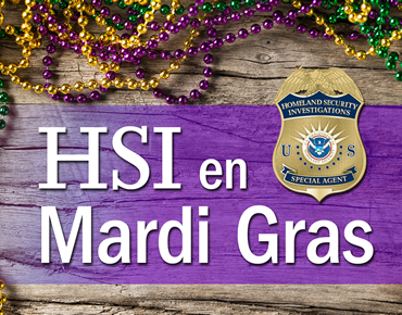 HSI en Mardi Gras