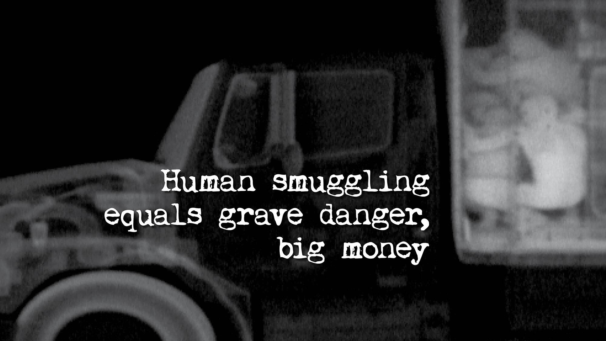 Human smuggling equals grave danger, big money