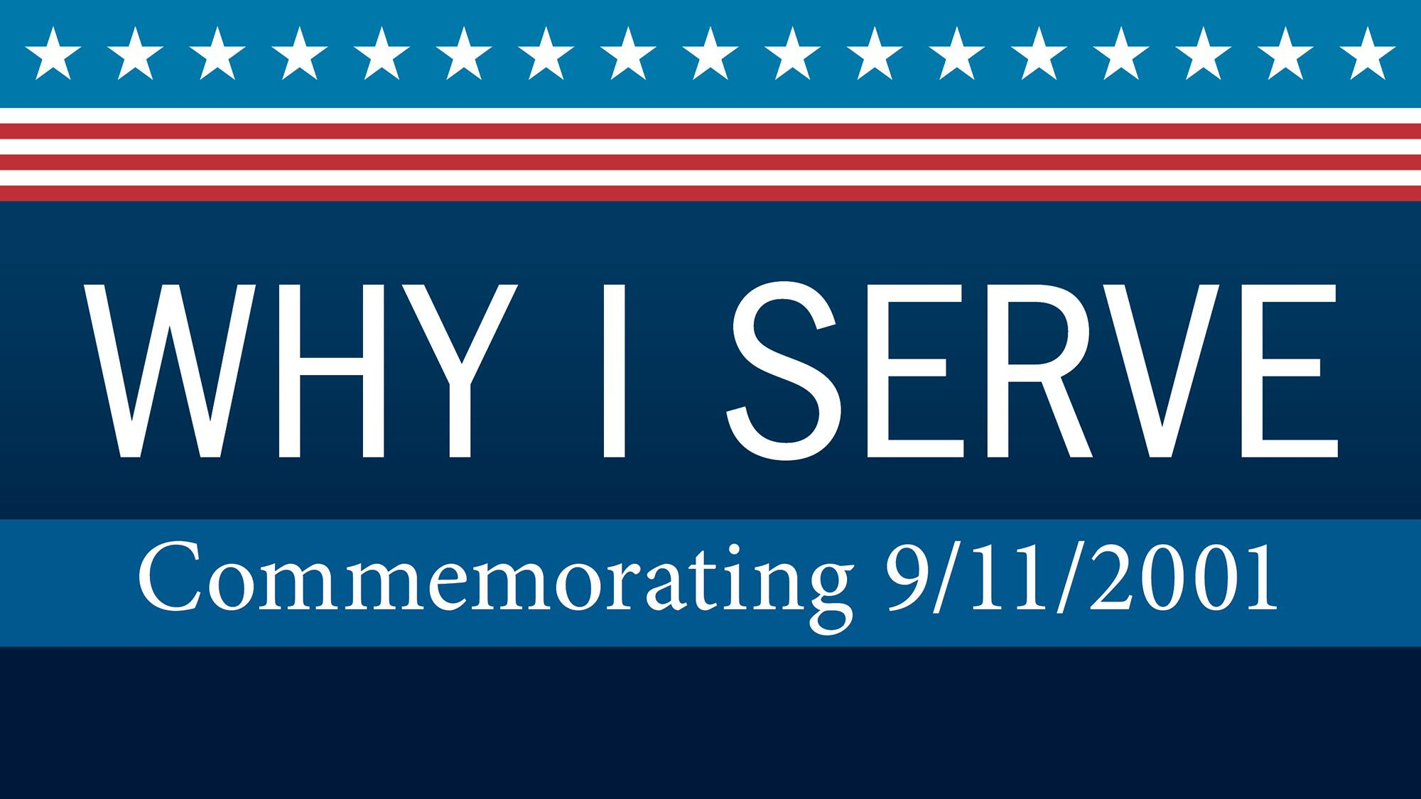 Why I Serve: Commemorating 9/11