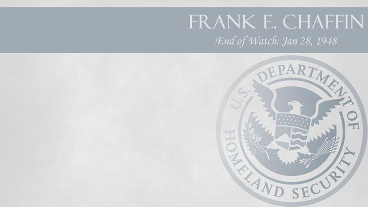 Frank E. Chaffin: End of Watch Jan 28, 1948
