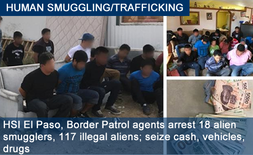HSI El Paso, Border Patrol agents arrest 18 alien smugglers, 117 illegal aliens; seize cash, vehicles, drugs