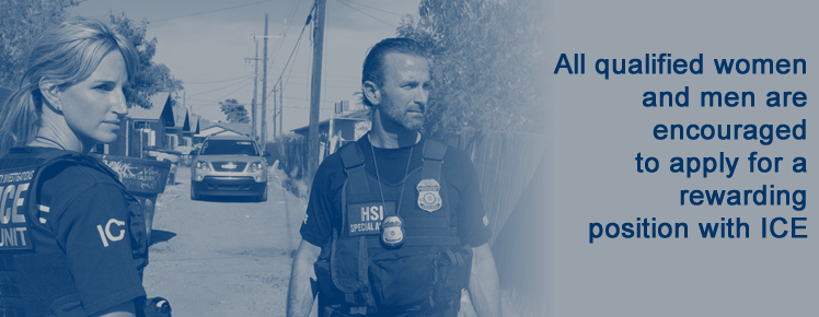 ICE encourages all qualified individuals to apply for one of the many rewarding positions within our organization