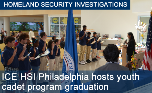 ICE HSI Philadelphia hosts youth cadet program graduation