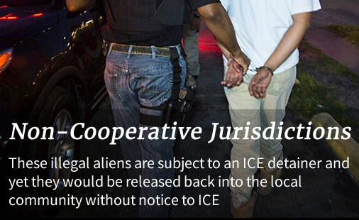 Non-Cooperative Jurisdictions: These illegal aliens are subject to an ICE detainer and yet they would be released back into the local community without notice to ICE