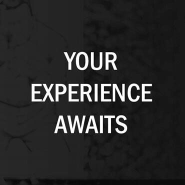 Your Experience Awaits