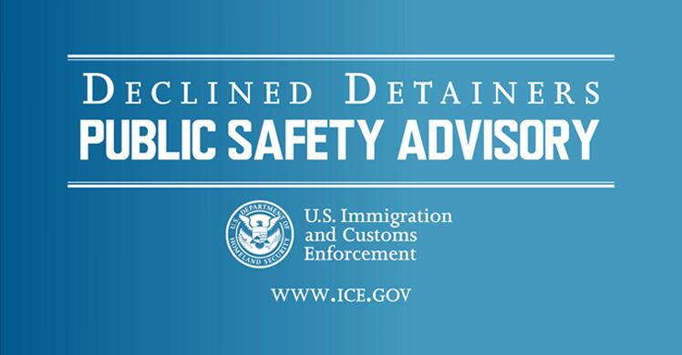 DHS releases U.S. Immigration and Customs Enforcement Declined Detainer Outcome Report