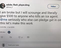 Tweeted solicitation for a contract killing against an ICE agent from Ziobrowski that resulted in his indictment and arrest.