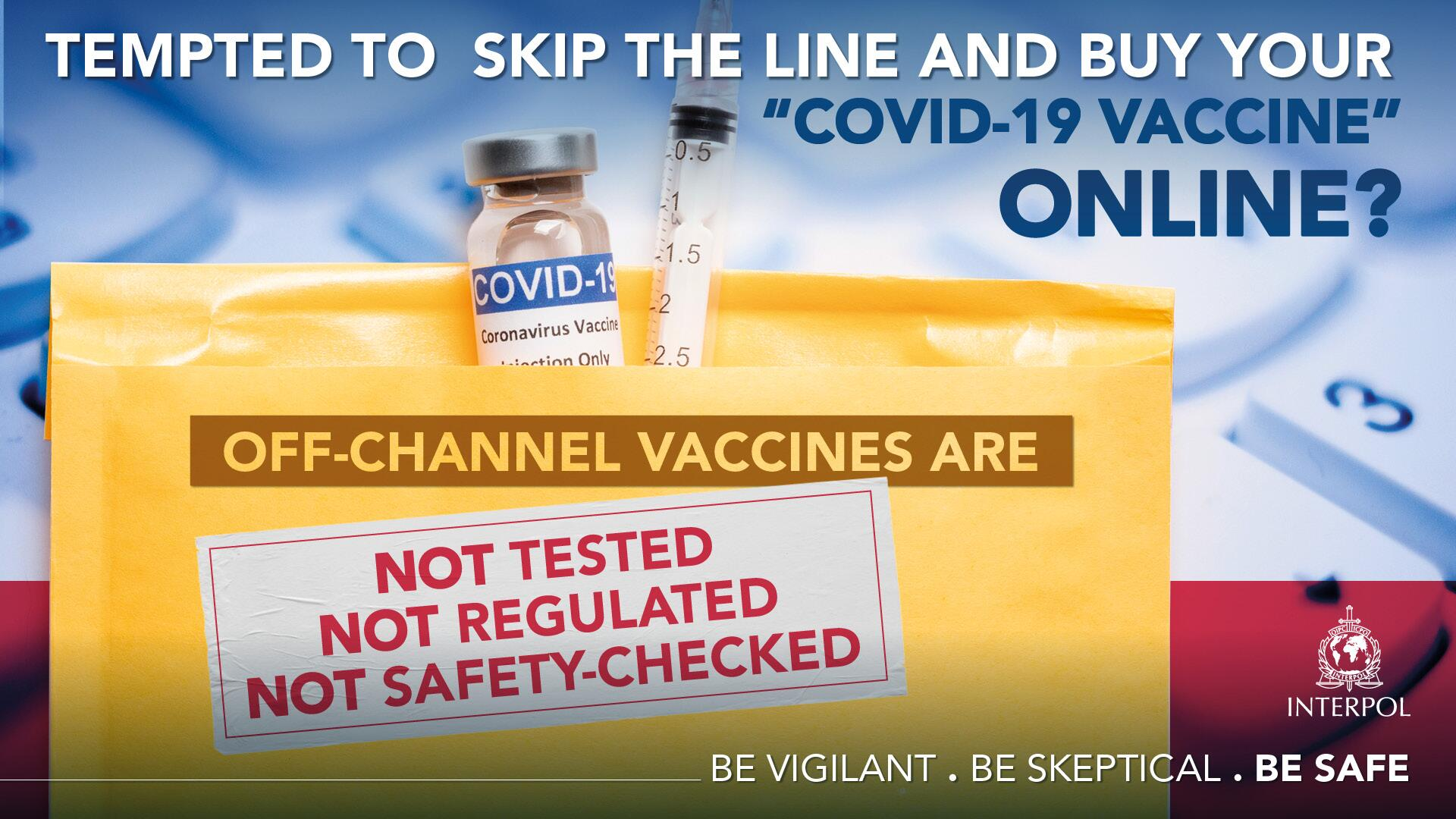 "Tempted to skip the line and buy your ""COVID-19 Vaccine"" online? Off-Channel Vaccines are: not tested; not regulated; not safety-checked."