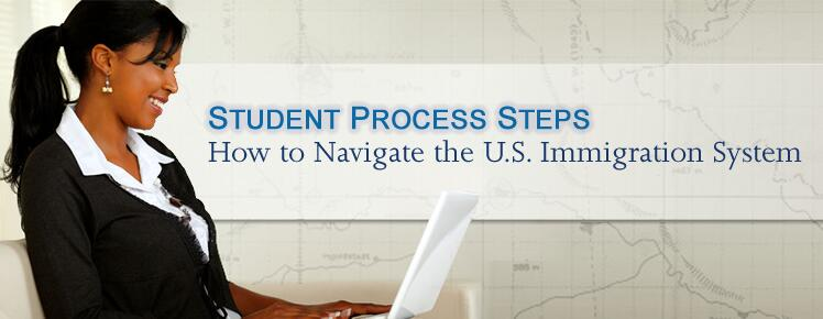 Student Process Steps: How to Navigate the US Immigration System