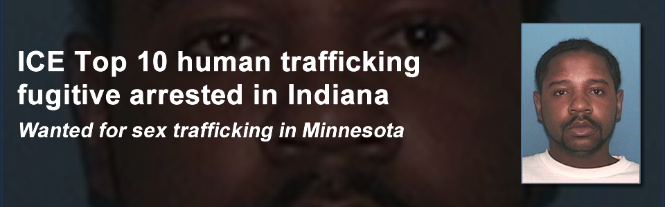 ICE Top 10 human trafficking fugitive arrested in Indiana