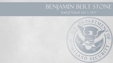 Benjamin Bert Stone: End of Watch Oct 7, 1957