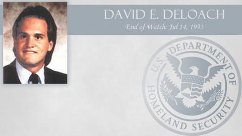 David E. Deloach: End of Watch Jul 14, 1993