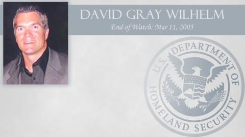 David Gray Wilhelm: End of Watch Mar 11, 2005