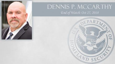 Dennis P. McCarthy: End of Watch Oct 27, 2018