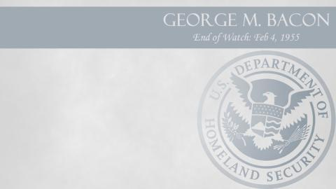 George M. Bacon: End of Watch Feb 4, 1955
