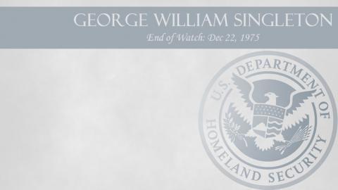 George William Singleton: End of Watch Dec 22, 1975