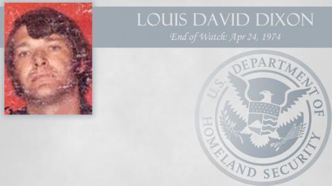 Louis David Dixon: End of Watch Apr 24, 1974