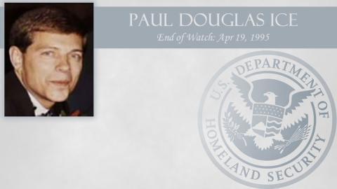 Paul Douglas Ice: End of Watch Apr 19, 1995