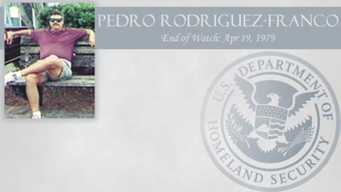Pedro Rodriguez-Franco: End of Watch Apr 19, 1979