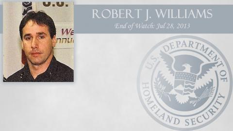 Robert J. Williams: End of Watch Jul 28, 2013