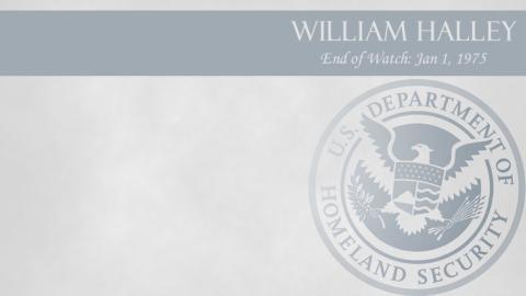 William Halley: End of Watch Jan 1, 1975