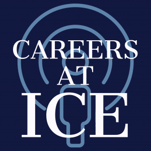 Careers at ICE Podcast