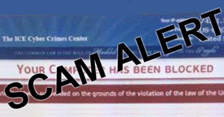 Scam Alert: Cyber criminals masquerade as the ICE Cyber Crimes Center to extort money from web users