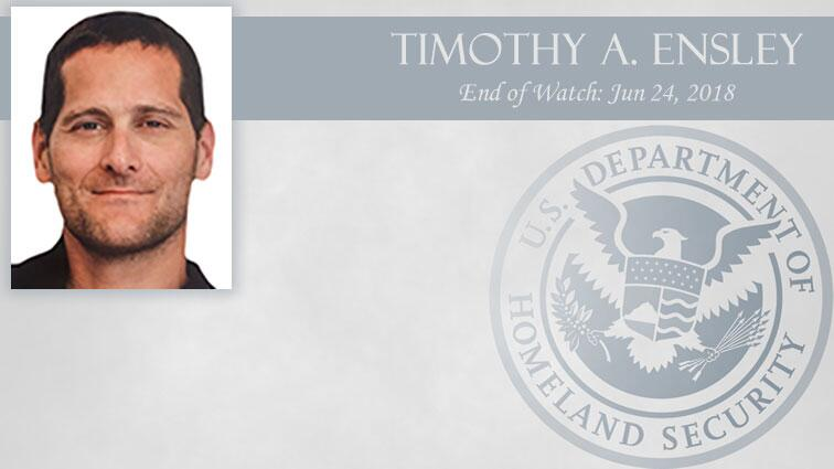 Timothy A. Ensley: End of Watch Jun 24, 2018