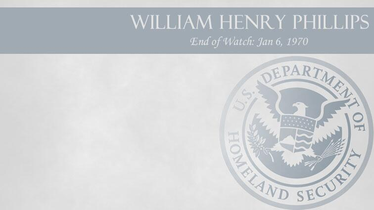 William Henry Phillips: End of Watch Jan 6, 1970